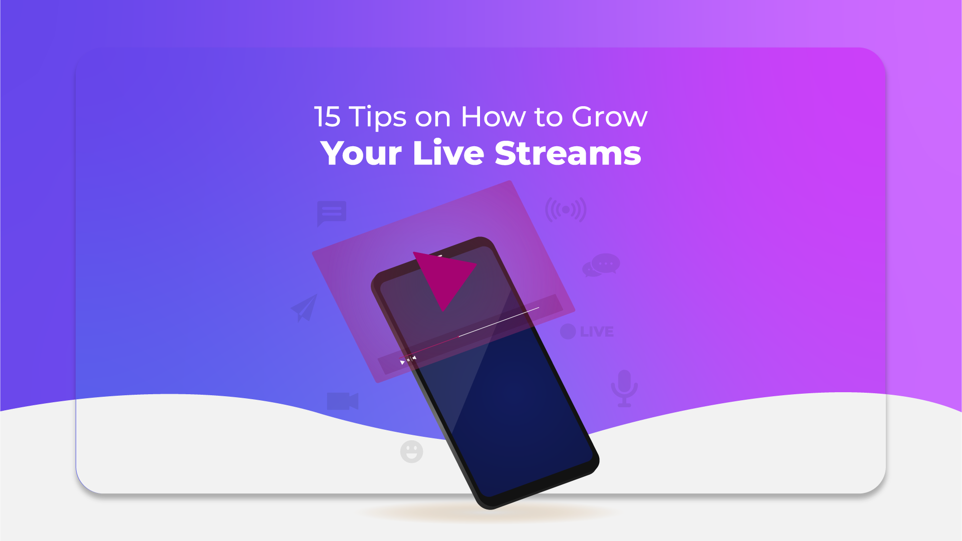 15 Tips on How to Grow Your Live Streams