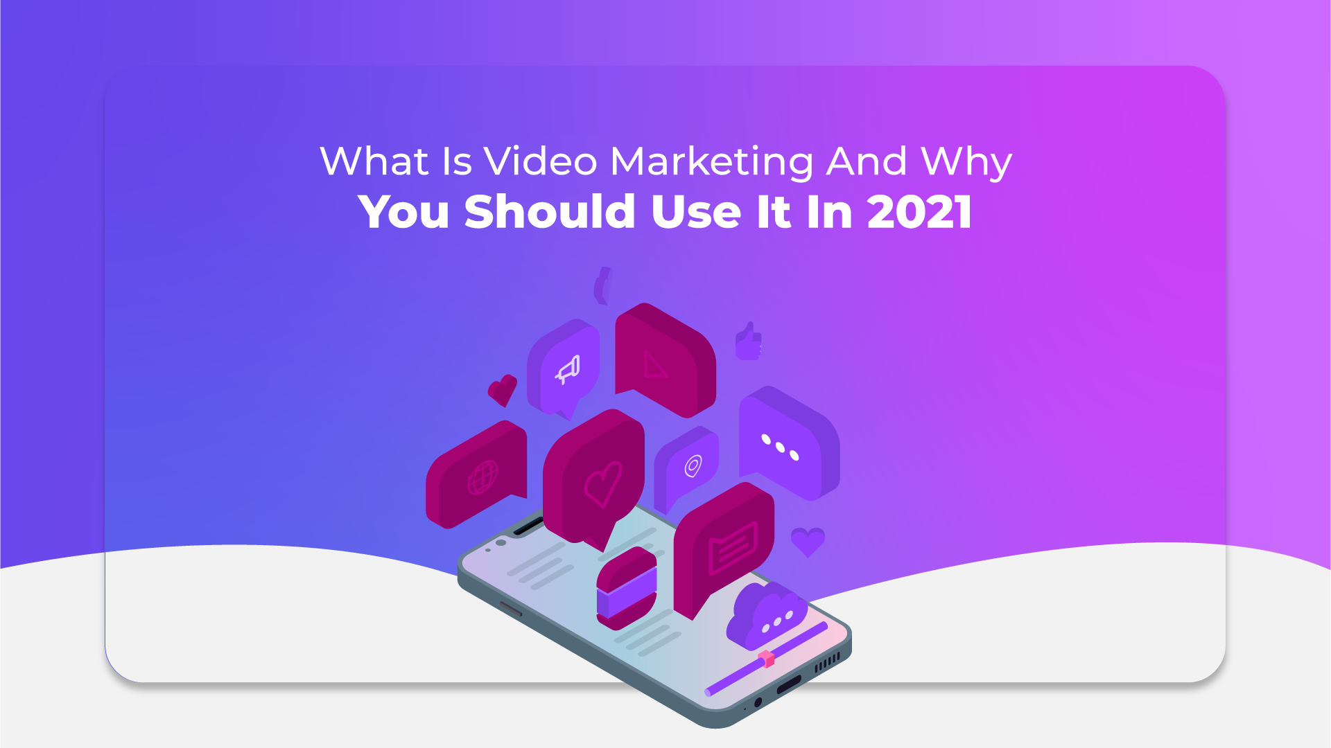 What Is Video Marketing And Why You Should Use It In 2021