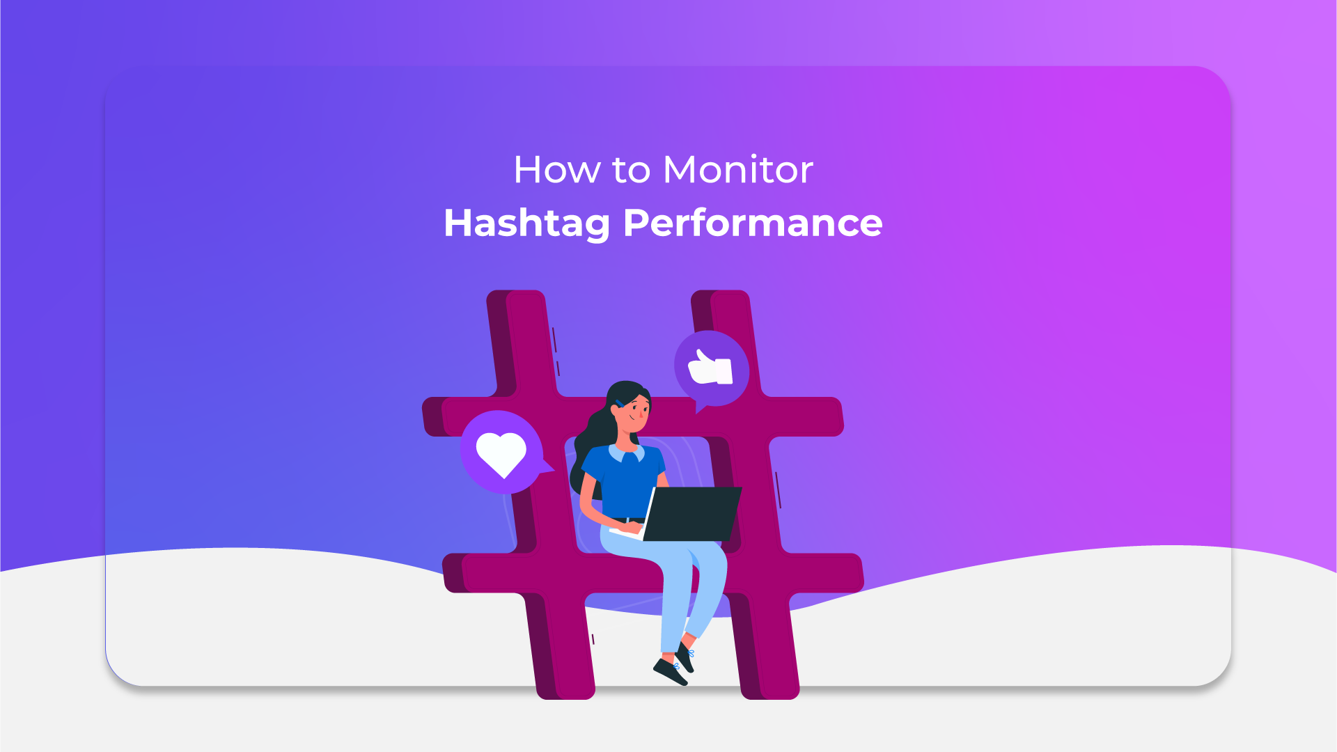 How to Monitor Hashtag Performance