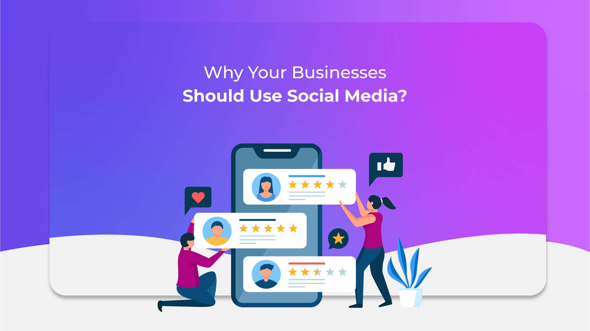Why Your Businesses Should Use Social Media?