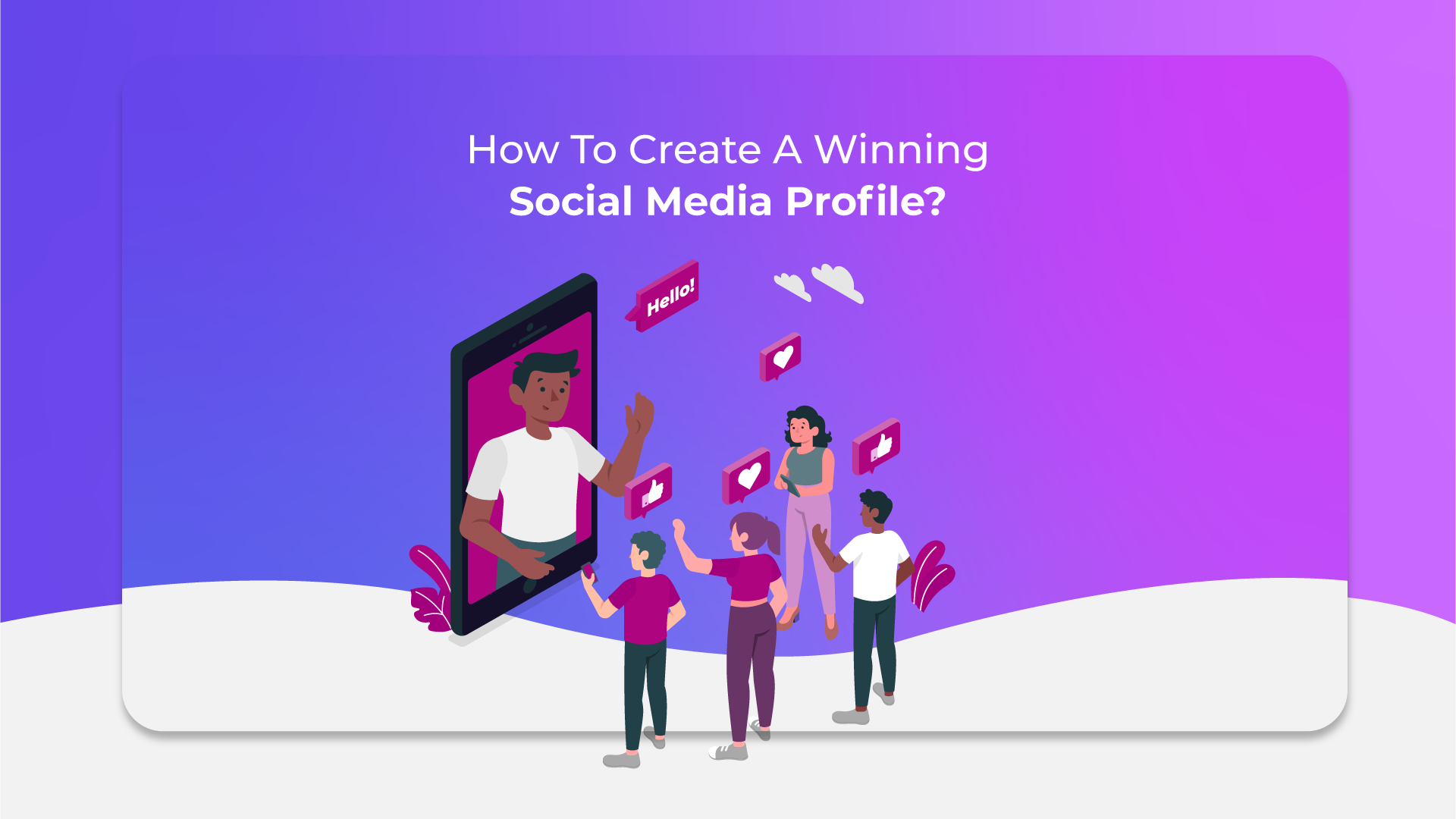 How To Create A Winning Social Media Profile?