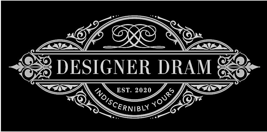 Designer Dram