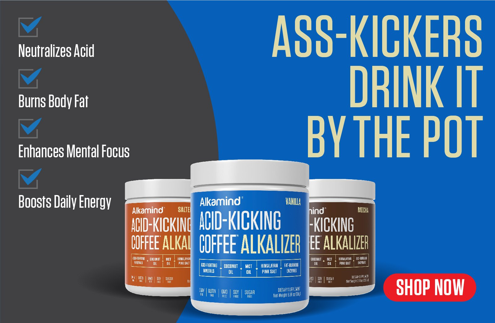 Ass-Kickers, drink it by the pot