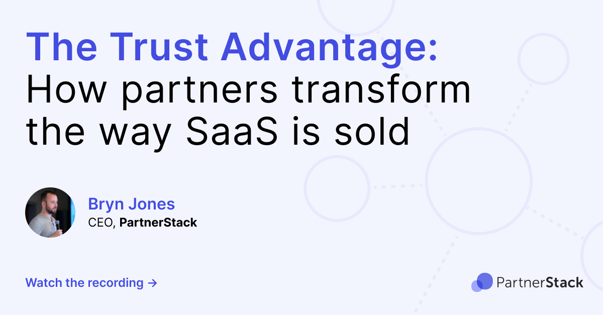 The Trust Advantage: How partners transform the way SaaS is sold