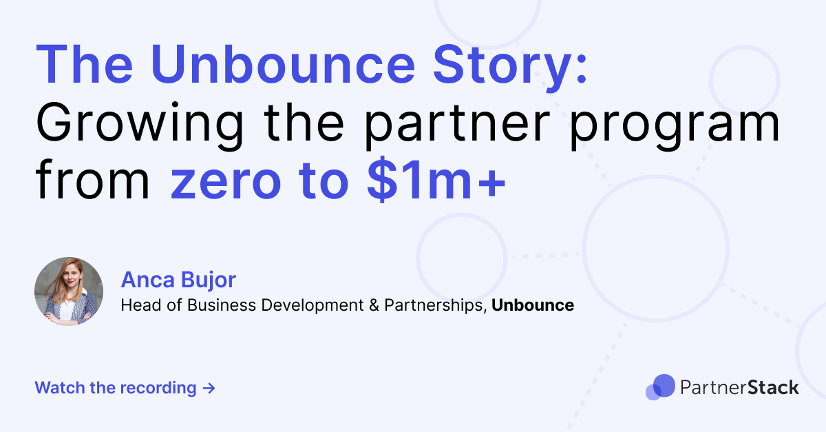 The Unbounce Story: Growing the partner program from zero to $1m+