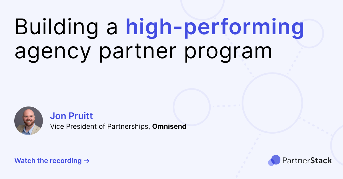 Building a high-performing agency partner program
