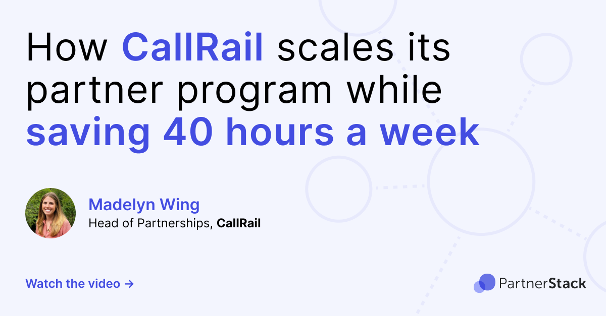 How CallRail scales its partner program while saving 40 hours a week
