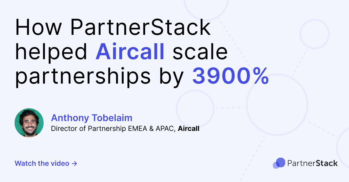 How PartnerStack helped Aircall scale partnerships by 3900%