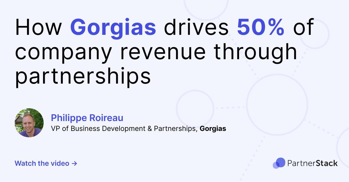 How Gorgias drives 50% of company revenue through partnerships