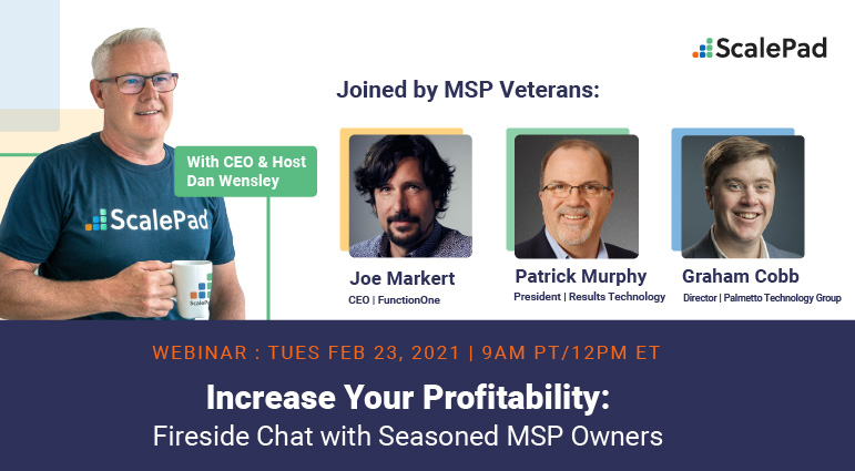Increase Your MSP's Profitability: Fireside Chat with Seasoned MSP Owners