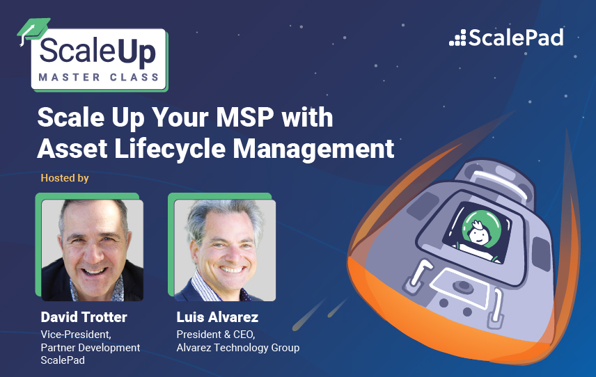 Scale Up Your MSP with Asset Lifecycle Management