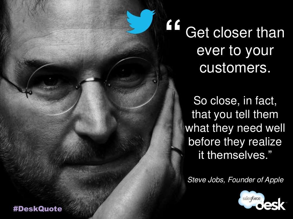 Steve Jobs said: