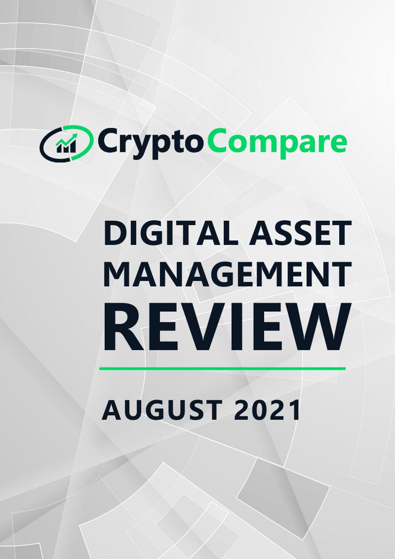 Digital Asset Management Review - August 2021