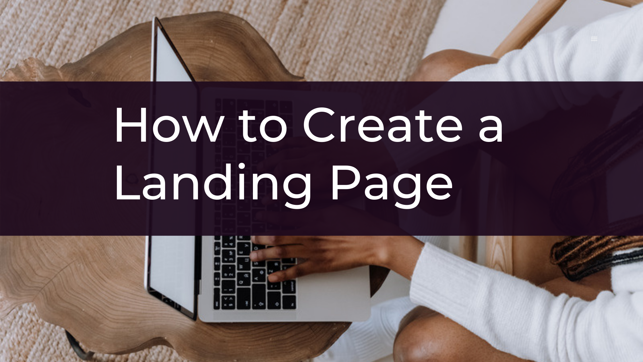 How to Create the Best Landing Page