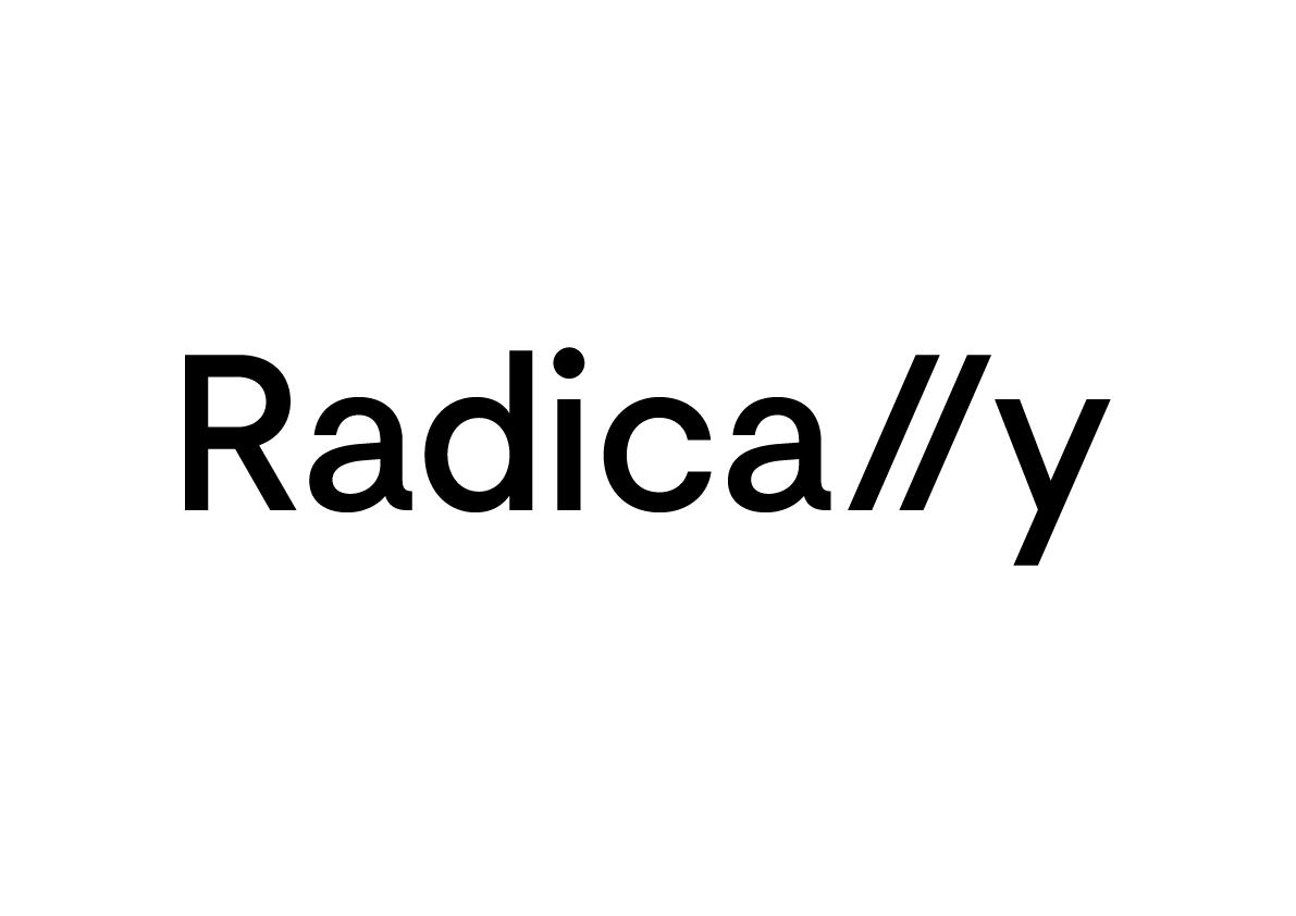 Radically