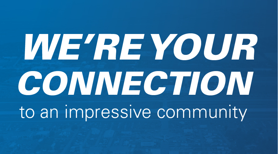 We're your connection to an impressive community.