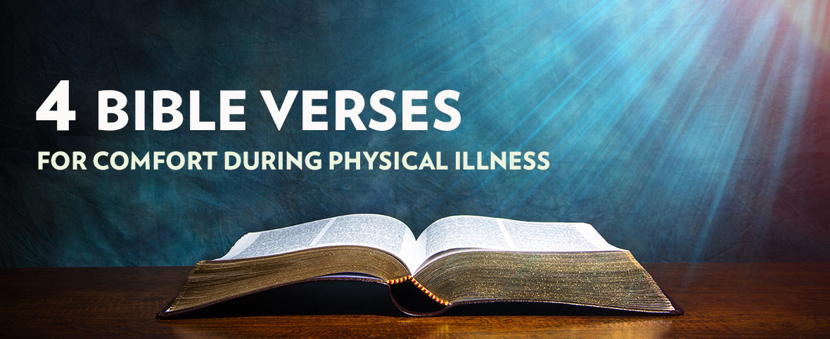4 Bible Verses For Comfort During Physical Illness