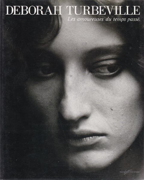 Les Amoureuses Du Temps Passe - Deborah Turbeville