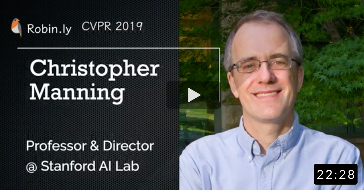 [CVPR 2019 AI Talk] Christopher Manning, Professor & Director @ Stanford AI Lab