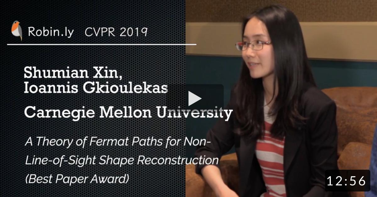CVPR 2019 Best Paper Award Winner: Shumian Xin & Ioannis Gkioulekas @ Carnegie Mellon University