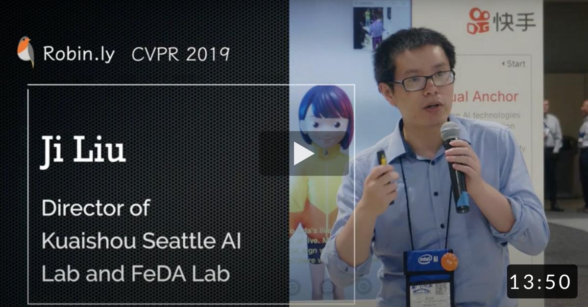 [CVPR 2019 AI Talk] Prof. Ji Liu @ Kuaishou Seattle AI Lab: Deep Learning For Social Video Sharing