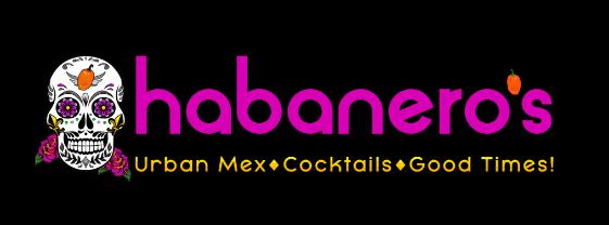 Habanero's Urban Mex, Cocktails, Good Times