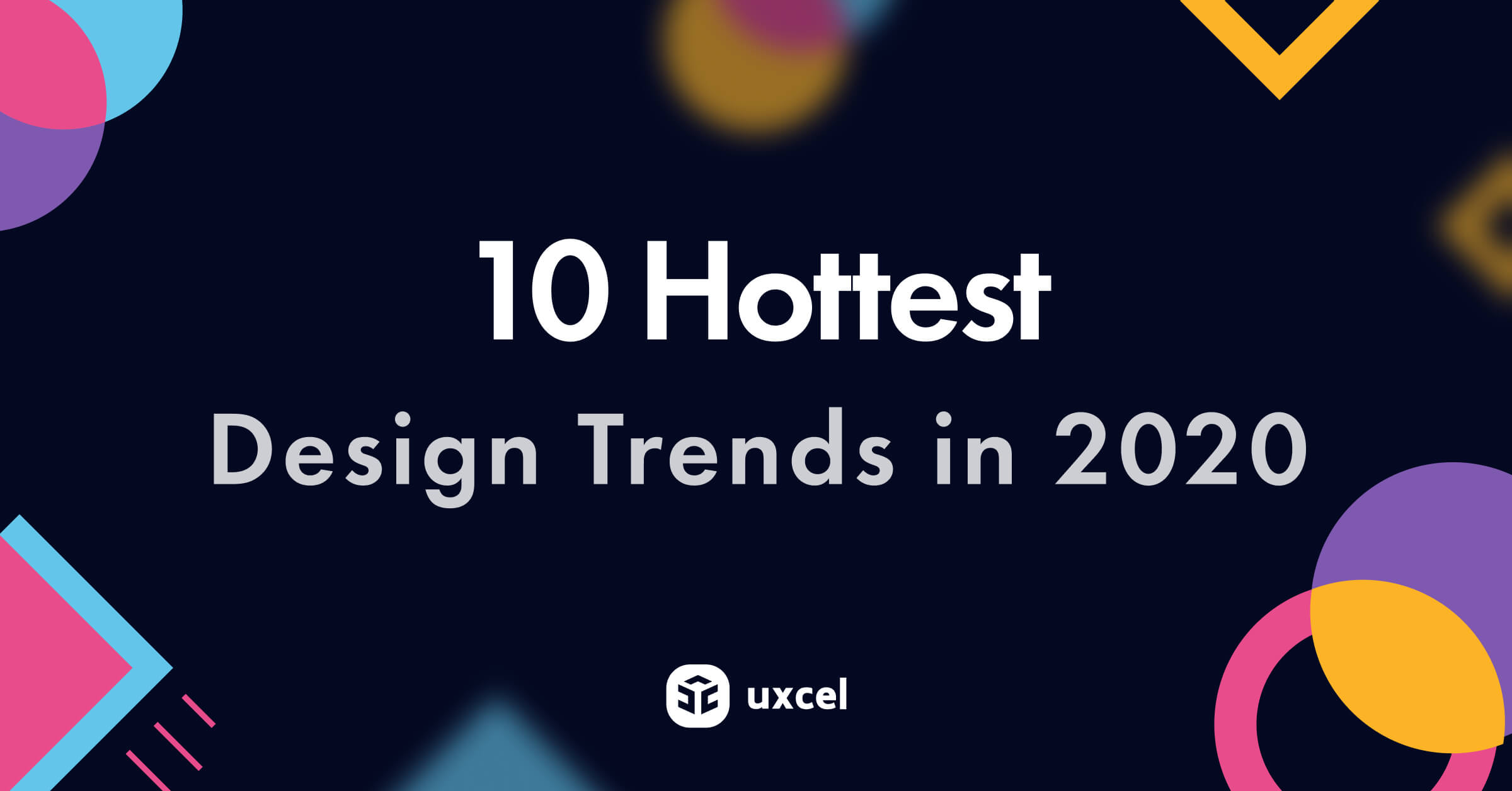 10 Hottest Design Trends in 2020