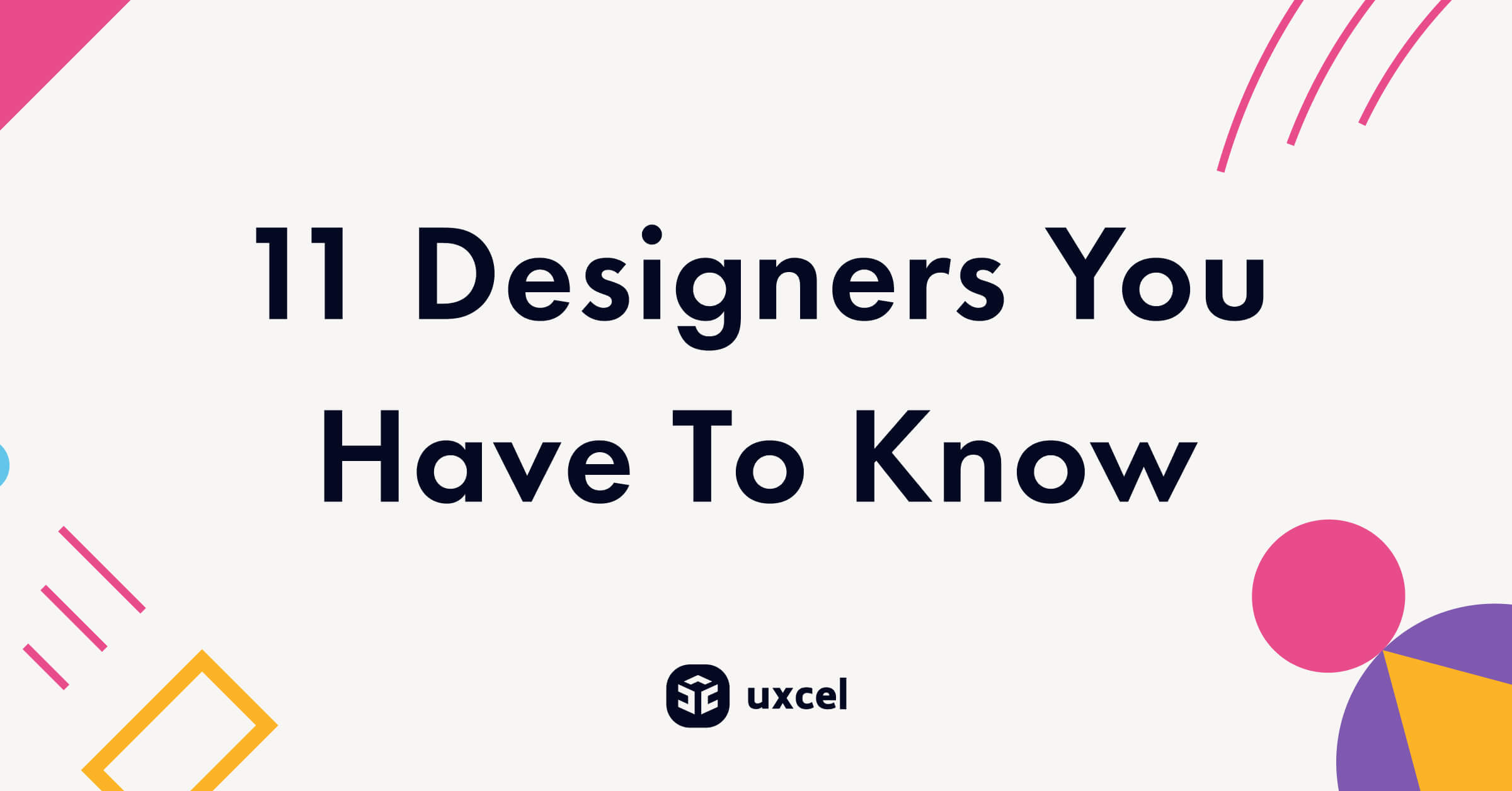 11 Designers You Have to Know