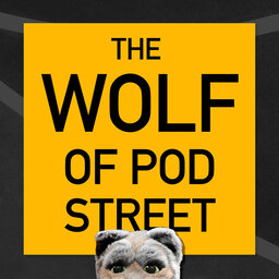 The Wolf of Pod Street