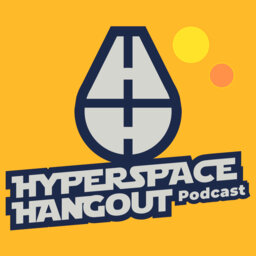 Hyperspace Hangout: A Star Wars Podcast