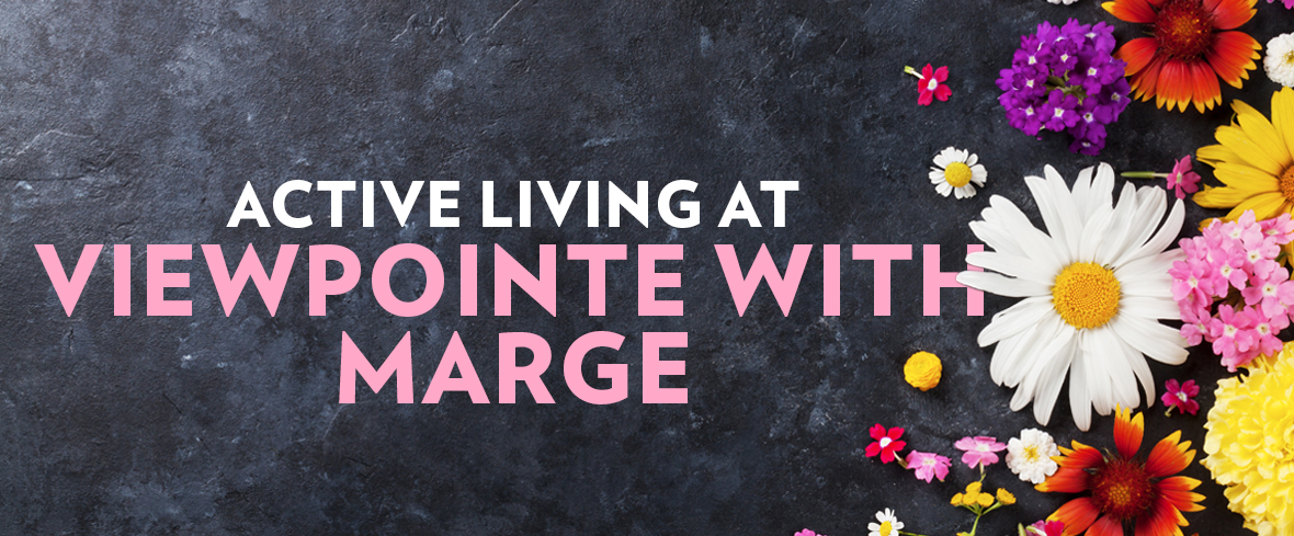 Active Living at ViewPointe with Marge