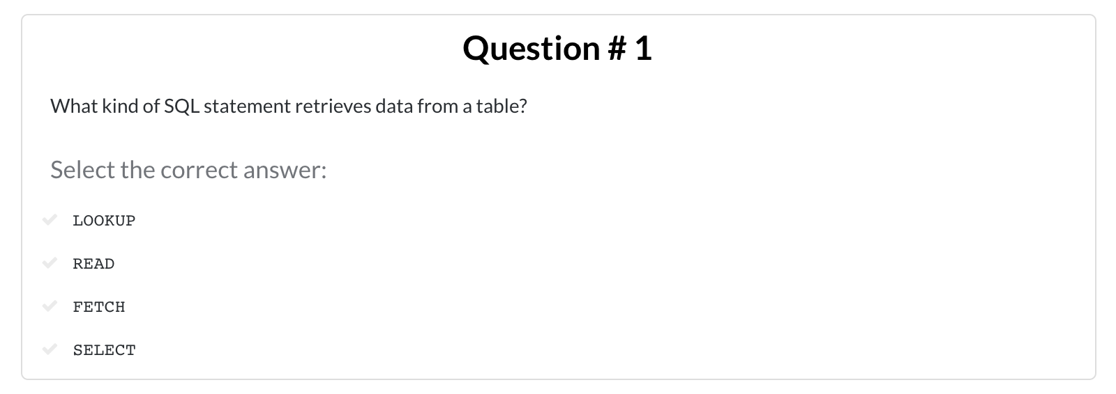 Question 1 of 5: What kind of SQL statement retrieves data from a table?
