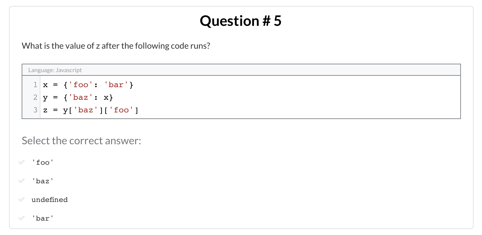 Question 5 of 5: What is the value of z after the following code runs?