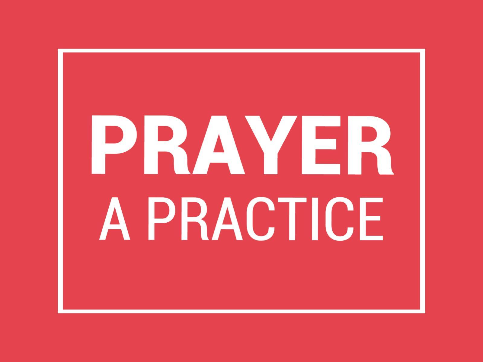 Prayer a Practice