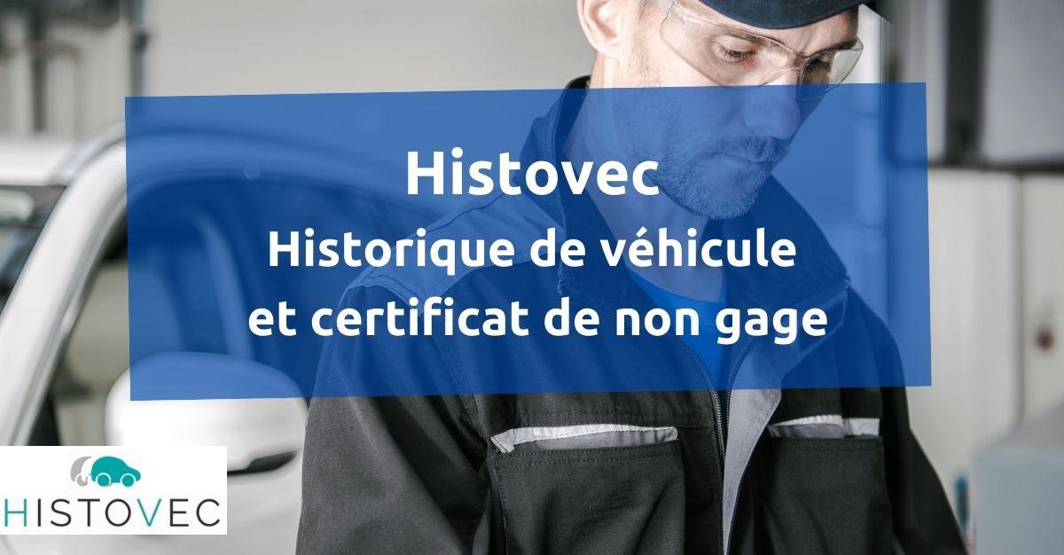 Histovec historique de véhicule et certificat de non gage