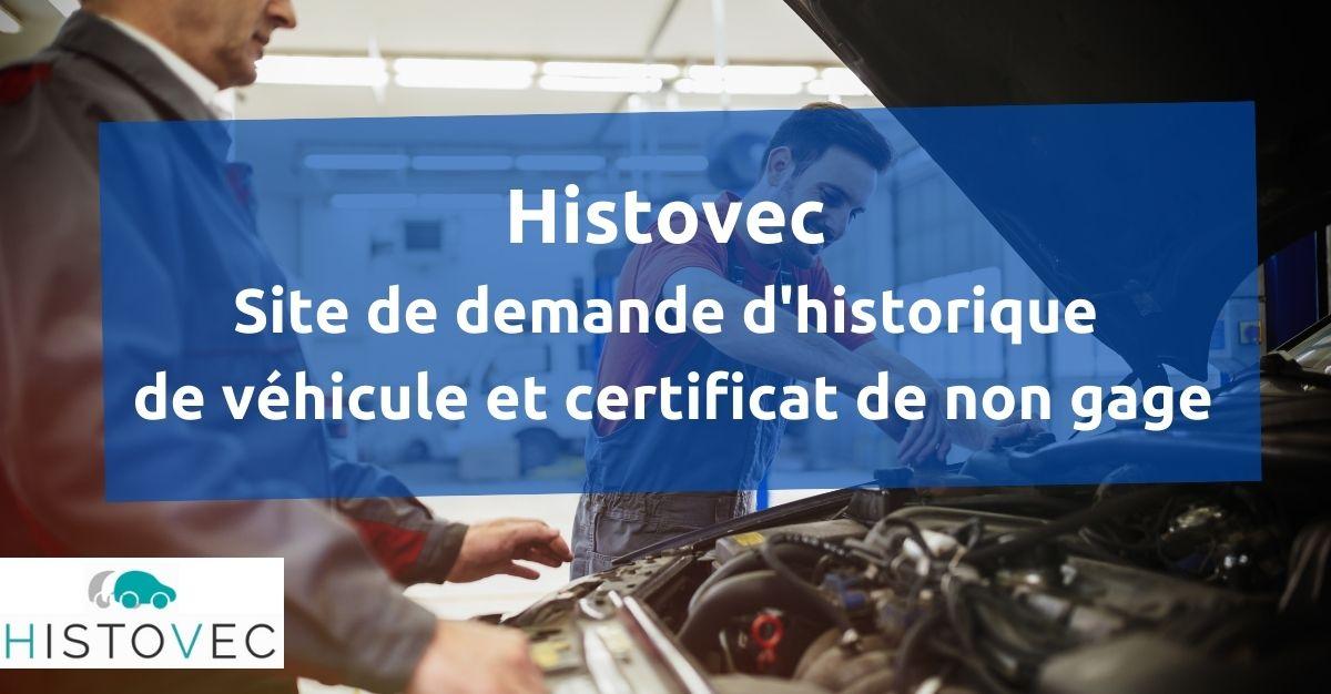 Histovec demande historique et certificat de non gage