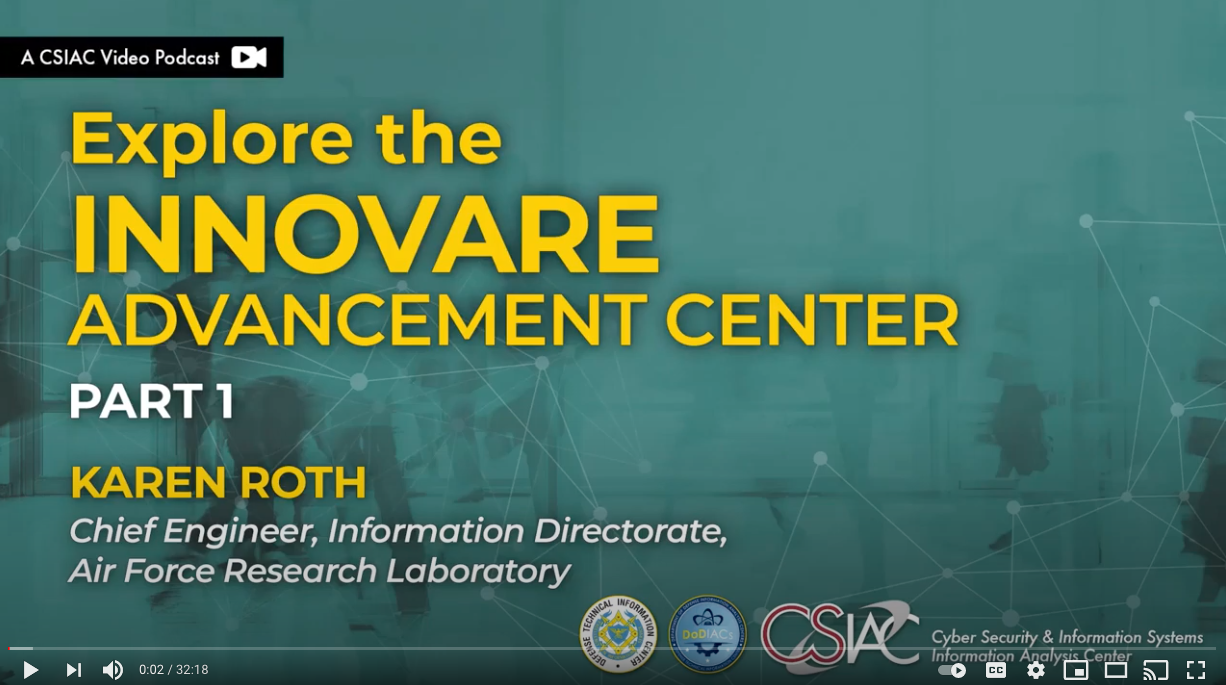 The CSIAC Podcast - Explore the Innovare Advancement Center - Part 1