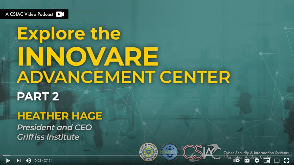 The CSIAC Podcast - Explore the Innovare Advancement Center Part 2