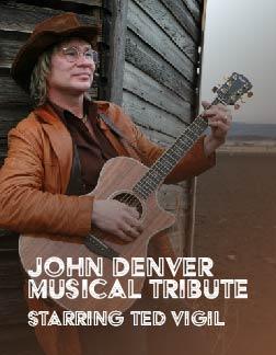 John Denver Musical Tribute Starring Ted Vigil