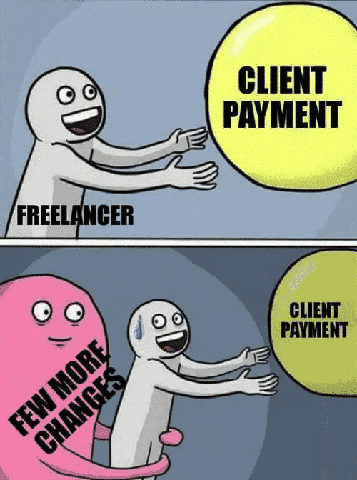 "When the client payment keeps moving because of a ""few more changes"""
