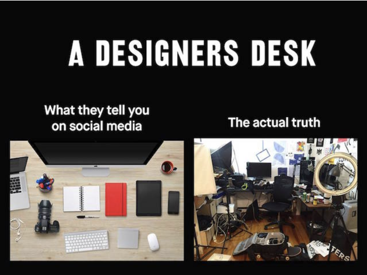 A designer's desk: What they tell you on social media vs the actual truth