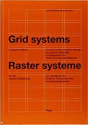 Grid systems in graphic design: A visual communication manual for graphic designers, typographers and three dimensional designers - Josef Müller-Brockmann