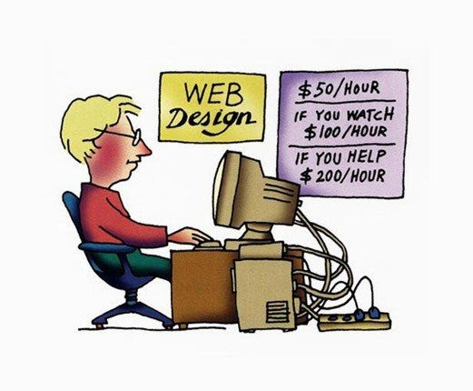 Web design: $50/hour, if you watch $100/hour, and if you help $200/hour