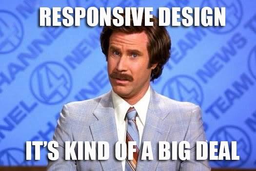 Responsive design, it's kind of a big deal
