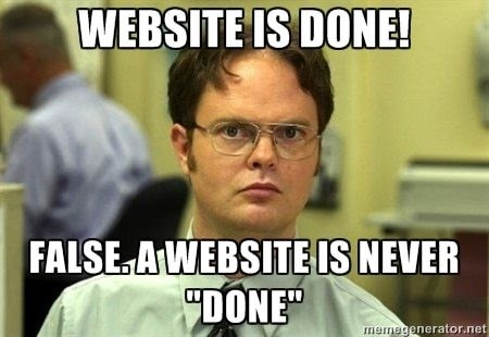 """Website is done! False. A website is never """"done"""""""