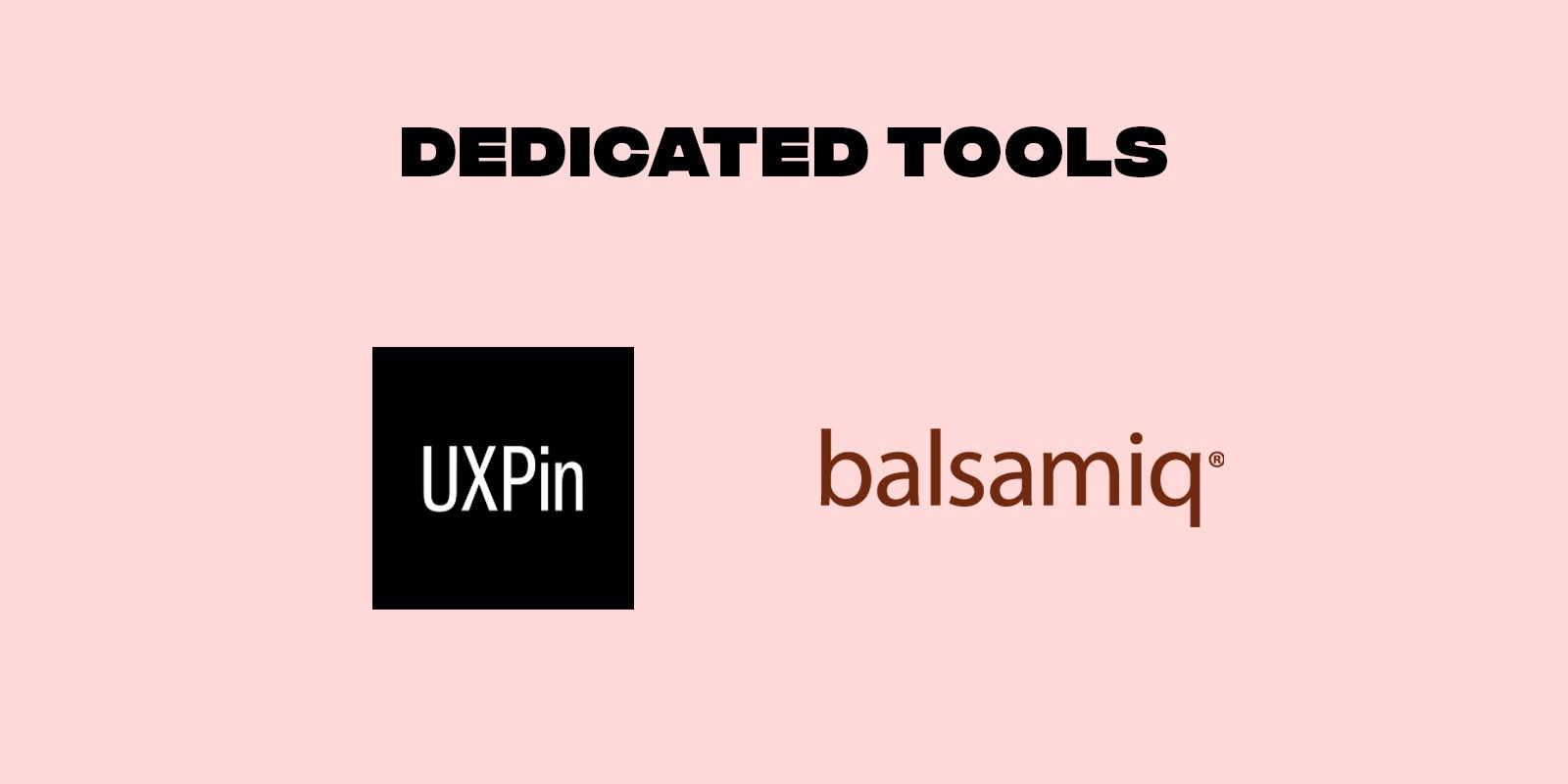 Wireframing tools UXPin and balsamiq