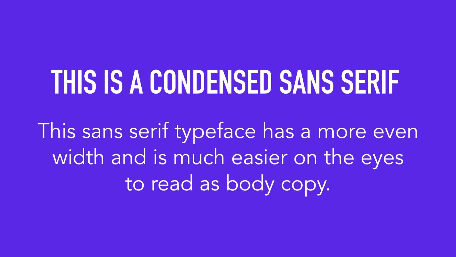 An example of pairing a condensed sans serif with another sans serif typeface