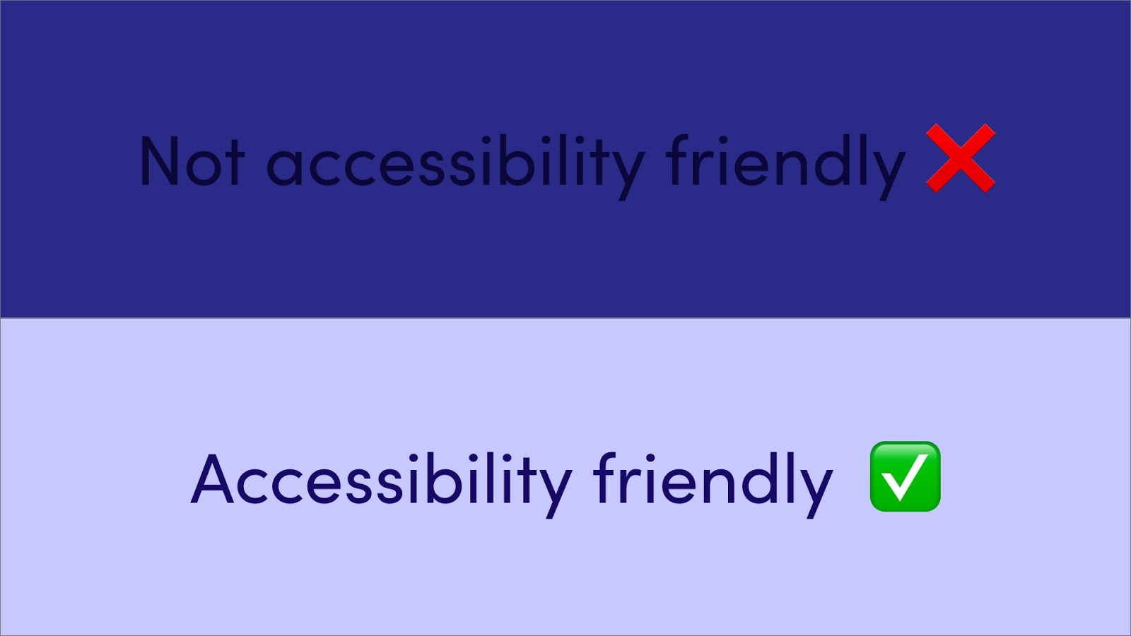 A visual example of accessibility friendly vs not accessibility friend color combinations