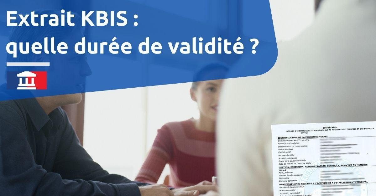 extrait kbis durée de validité