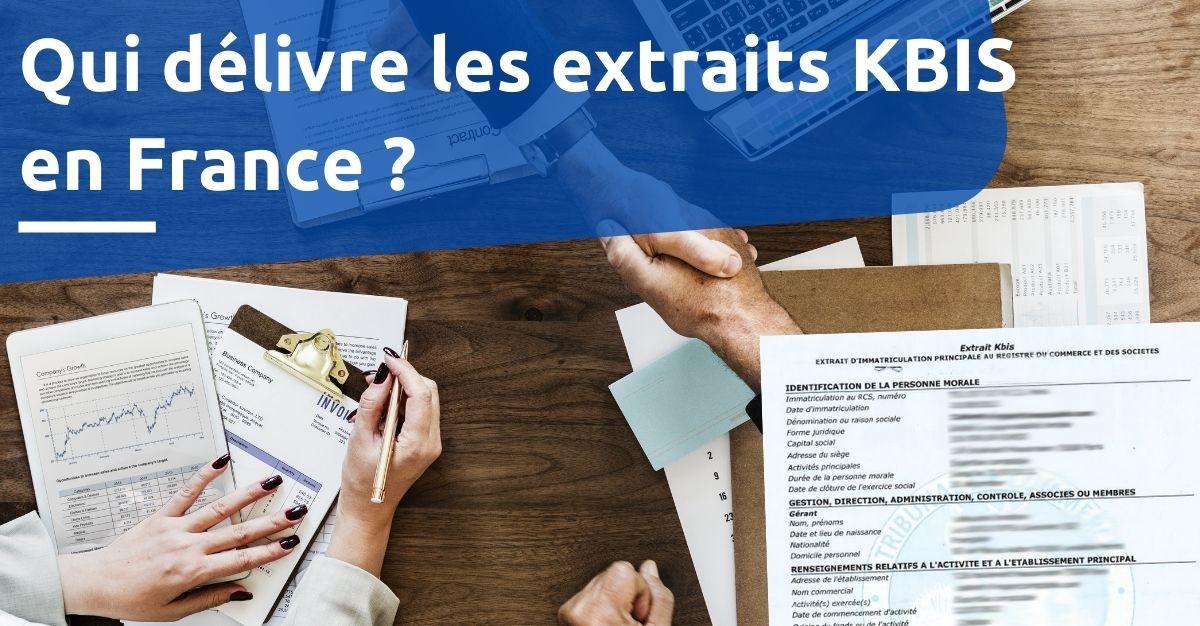 qui délivre les extraits KBIS en France